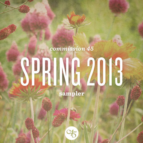 Commission 45 Spring 2013 Sampler